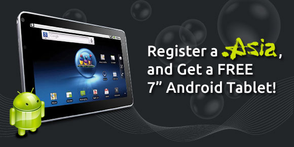 Register a .ASIA, and We�ll Send You a Free 7� Android Tablet!
